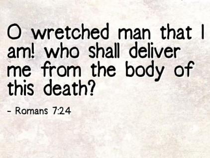 O Wretched Man