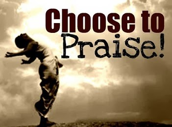 ChooseToPraise