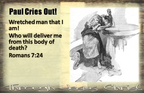 paul-cries-out-wretched-man-that-i-am