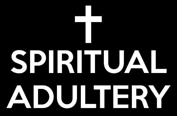 spiritual-adultery-is-a-serious-sin
