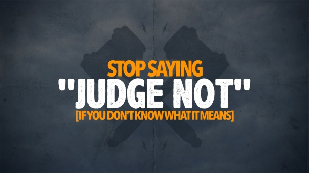 stop-saying-judge-not
